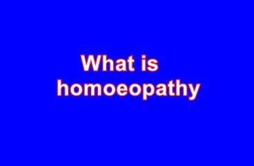 Homeopathy होम्योपैथी क्या है